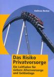 Das Risiko Privatvorsorge