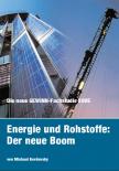 Energie und Rohstoffe: Der neue Boom