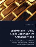 Edelmetalle - Gold, Silber und Platin im Anlageportfolio