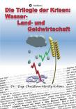 Die Trilogie der Krisen: Wasser-, Land- und Geldwirtschaft