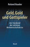 Geld, Gold und Gottspieler