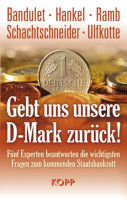Gebt uns unsere D-Mark zurück
