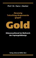 Zwanzig Totschlag-Argumente gegen Gold