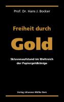 Freiheit durch Gold
