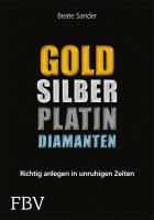 Gold, Silber, Platin, Diamanten