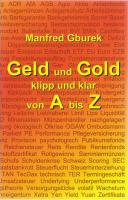 Geld und Gold klipp und klar von A bis Z