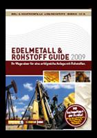 Edelmetall & Rohstoff Guide 2009