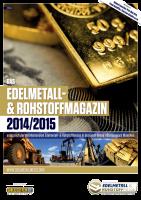 Edelmetall- & Rohstoff-Magazin 2014/15
