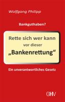 Rette sich wer kann vor dieser Bankenrettung