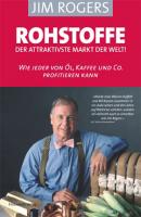 Rohstoffe - Der attraktivste Markt der Welt