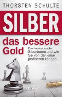 Silber - Das bessere Gold